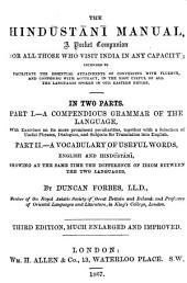 Hindustānī Manual, a Pocket Companion for All Those who Visit India in Any Capacity: Intended to Facilitate the Essential Attainments of Conversing with Fluency, and Composing with Accuracy, in the Most Useful of All the Languages Spoken in Our Eastern Empire