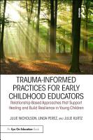 Trauma Informed Practices for Early Childhood Educators PDF
