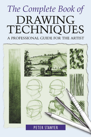 The Complete Book of Drawing Techniques