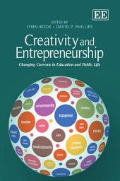Creativity and Entrepreneurship: Changing Currents in Education and Public Life