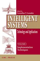 Intelligent Systems: Technology and Applications, Six Volume Set