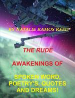 THE RUDE AWAKENING OF SPOKEN WORD POETRY'S, QUOTES AND DREAMS!