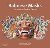 Balinese Masks: Spirits of an Ancient Drama