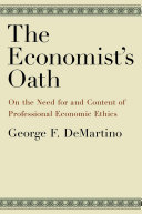 The Economist's Oath:On the Need for and Content of Professional Economic Ethics