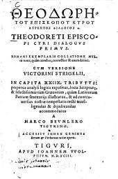 Theodōrētu episkopu Kyru atreptos dialogos: Romani exemplaris collatione multò nunc, quàm antehac correctior & emendatior : Accessit index geminus rerum & verborum totius operis