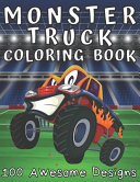 Monster Truck Coloring Book 100 Awesome Designs