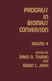 Progress in Biomass Conversion: Volume 4