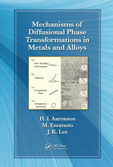 Mechanisms of Diffusional Phase Transformations in Metals and Alloys PDF