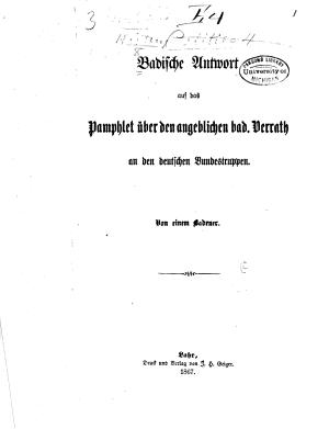 Pamphlets  Badische Antwort auf das Pamphlet   ber den angeblichen bad  Verrath an den deutschen Bundestruppen