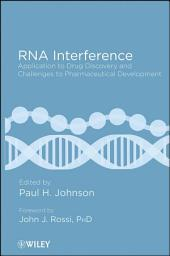 RNA Interference: Application to Drug Discovery and Challenges to Pharmaceutical Development