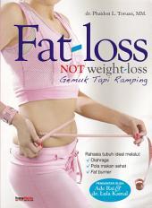 Fat-loss Not Weight-loss; Gemuk tapi Ramping