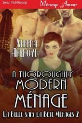 A Thoroughly Modern Menage [La Belle sans la Bete Menages 2]