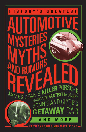 History s Greatest Automotive Mysteries  Myths and Rumors Revealed