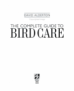 The Complete Guide to Bird Care