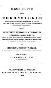 Restitutio veræ chronologiæ: rerum ex controversiis arianis inde ab anno 325 usque ad annum 350 exortarum contra chronologiam hodie receptam exhibita, una cum specimine historiæ coptorum ...