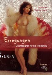 ERREGUNGEN: Champagner für die Transfrau