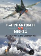 F-4 Phantom II vs MiG-21: USAF & VPAF in the Vietnam War