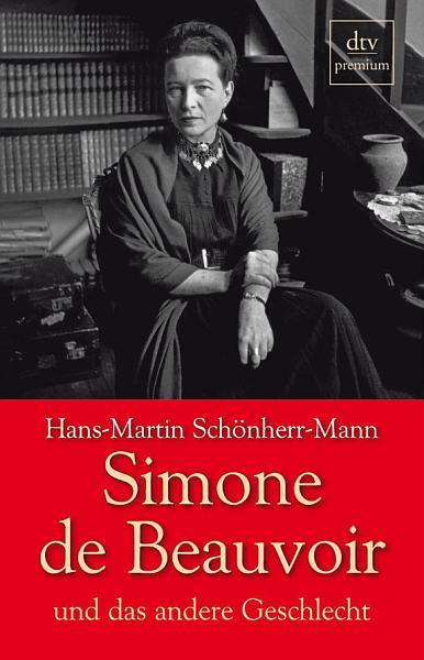 Simone de Beauvoir und das andere Geschlecht