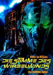 DIE STIMME DES WIRBELWINDS: Ein Cyberpunk-Roman
