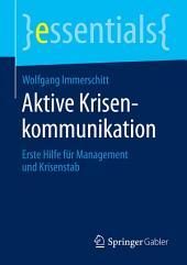 Aktive Krisenkommunikation: Erste Hilfe für Management und Krisenstab