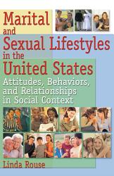 Marital And Sexual Lifestyles In The United States Book PDF