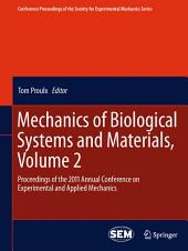 Mechanics of Biological Systems and Materials, Volume 2: Proceedings of the 2011 Annual Conference on Experimental and Applied Mechanics