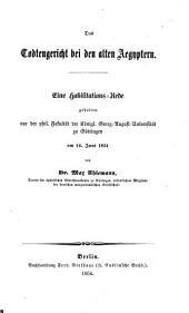 Das Todtengericht bei den alten Ägyptern: Eine Habilitations-Rede. (Mit einer lith. Taf.)