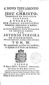O Novo Testamento de Jesu Christo traduzido em portuguez segondo a Vulgata con varias annotaçoes historicas, dogmaticas enmorales---