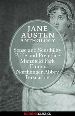 Jane Austen Anthology  Diversion Classics