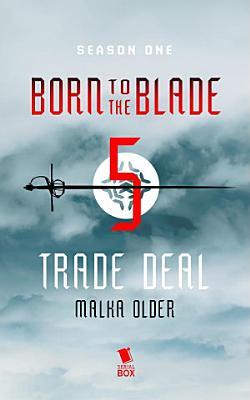 Trade Deal  Born to the Blade Season 1 Episode 5