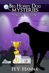 A Secret in Time (Big Honey Dog Mysteries #2) - a mystery adventure for children ages 8 to 12