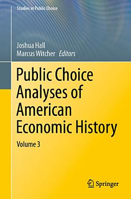 Public Choice Analyses of American Economic History PDF