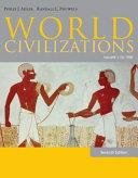 World Civilizations  Volume I  To 1700