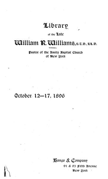 Download Catalogue of the Library of     W R  Williams     Gathered During Many Years of     Research Into the Ecclesiastical and Religious Controversies of Former Times     Book