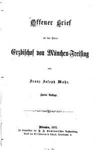 Offener Brief an den Herrn Erzbischof von M  nchen Freising von Franz Joseph Mahr PDF