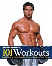 101 Workouts for Men: Build Muscle, Lose Fat and Reach Your Fitness Goals Faster
