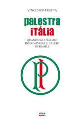 Palestra Italia: Quando gli italiani insegnavano il calcio ai brasiliani