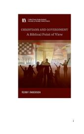 CHRISTIANS AND GOVERNMENT: A Biblical Point of View