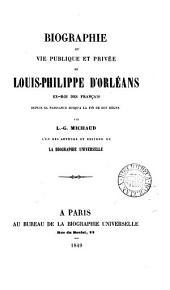 Biographie ou vie publique et privée de Louis-Philippe ... ex-roi des Français
