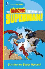 The Amazing Adventures of Superman!: Battle of the Super Heroes!