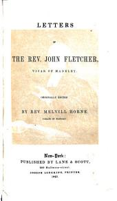 Letters of the Rev. John Fletcher, Vicar of Madeley