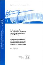 Protocol Amending the Convention on Mutual Administrative Assistance in Tax Matters: Paris, 27.V.2010