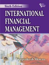 INTERNATIONAL FINANCIAL MANAGEMENT: Edition 6