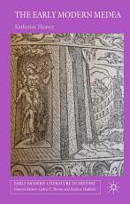The Early Modern Medea PDF
