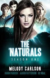The 'Naturals: Season One -- Episodes 5-8