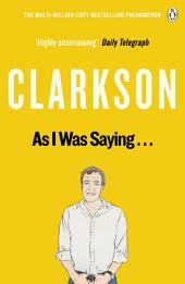 As I Was Saying . . .: The World According to Clarkson