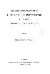 Dionysii Halicarnassensis librorum De imitatione reliquiae Epistulaeque criticae duae