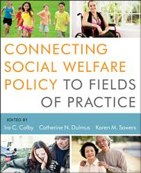 Connecting Social Welfare Policy to Fields of Practice PDF