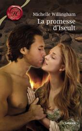 La promesse d'Iseult (Harlequin Les Historiques)