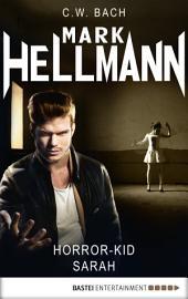 Mark Hellmann 30: Horror-Kid Sarah
